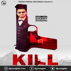 Kill song download by Garry Sandhu