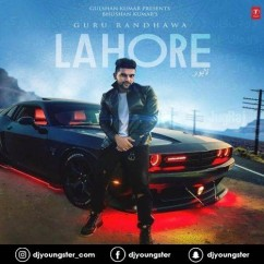 Lahore song download by Guru Randhawa