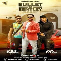 Bullet to Bentley song download by Preet Cheema