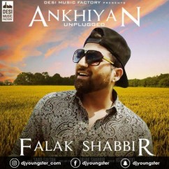 Ankhiyan Unplugged song download by Falak Shabbir