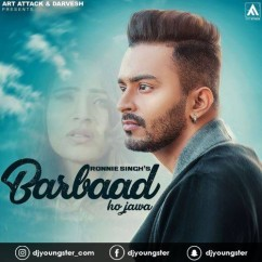 Barbaad song download by Ronnie Singh