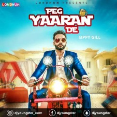 Peg Yaaran De song download by Sippy Gill