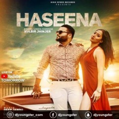 Haseena song download by Kulbir Jhinjer
