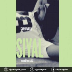 Siyal song download by Sakhowalia