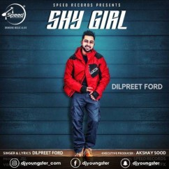 Shy Girl song download by Dilpreet Ford