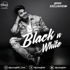 Black N White song download by Gurnazar Chattha
