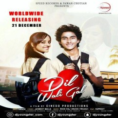 Dil Wali Gal song download by Aakash
