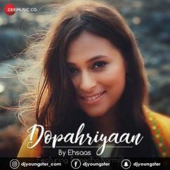 Dopahriyaan song download by Amarabha
