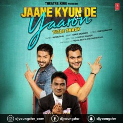 Jaane Kyun De Yaaron (Title Song) song download by Raghu Raja