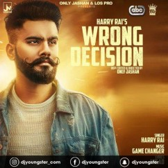 Wrong Decision song download by Harry Rai
