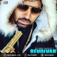Revolvar song download by Dilawar Mander