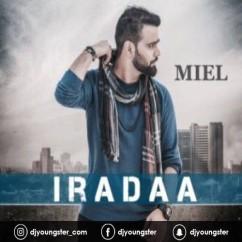 Iradaa song download by Miel