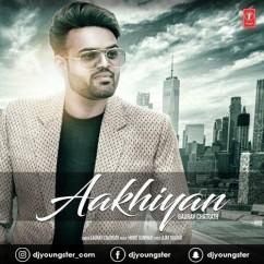 Aakhiyan song download by Gaurav Chatrath