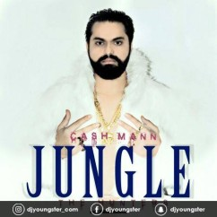 Jungle The Huters song download by Cash Mann