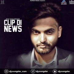 Clip Di News song download by Burj Shah Group