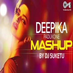 Deepika Padukone Mashup song download by DJ Suketu