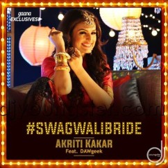Swag Wali Bride song download by Akriti Kakar