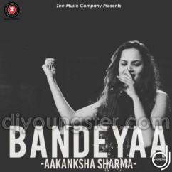 Bandeyaa song download by Aakanksha Sharma