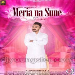 Meria Na Sune song download by Jatinder Bhaluria