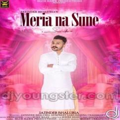 Meria Na Sune song download by Jatinder Bhaluria