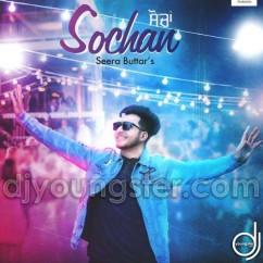 Sochan song download by Seera Buttar