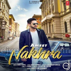 Nakhra song download by Ameet