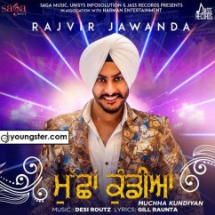 Muchha Kundiyan song download by Rajvir Jawanda