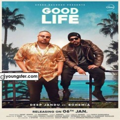 Good Life song download by Bohemia