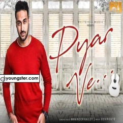 Pyar Ve song download by Maninder Kailey