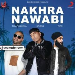 Nakhra Nawabi song download by Zora Randhawa