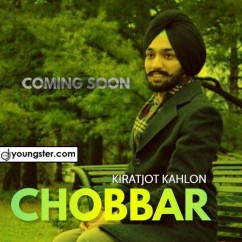 Chobbar song download by Kiratjot Kahlon