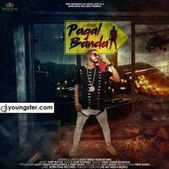 Pagal Banda song download by Lucky Singh Durgapuria