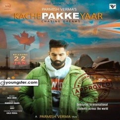 Kache Pakke Yaar song download by Parmish Verma