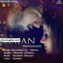 Saajan Unplugged song download by Mayank Chhabra
