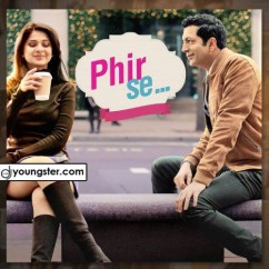 Phir Se song download by Shreya Ghoshal