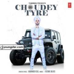 Choudey Tyre song download by Varinder Gill