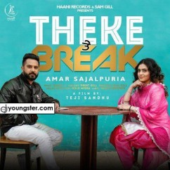 Theke Te Break song download by Amar Sajaalpuria