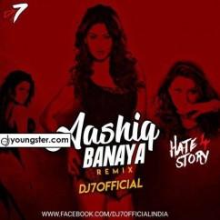 Aashiq Banaya Aapne DJ7 Remix song download by Neha Kakkar