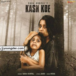 Kash Koe song download by Sara Gurpal