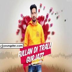 Fullan Di Trali song download by Gurjazz