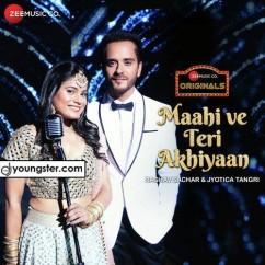 Maahi Ve Teri Akhiyaan song download by Raghav Sachar