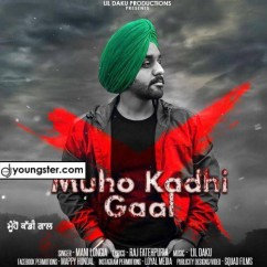 Muho Kadhi Gaal song download by Mani Longia