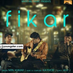 Fikar song download by Nitin Kumar