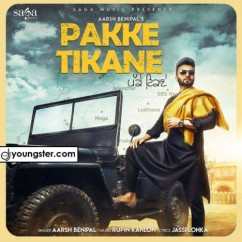 Pakke Tikane song download by Aarsh Benipal