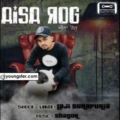 Aisa Rog song download by Laji Surapuria