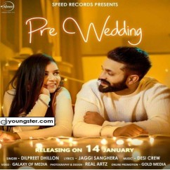 Pre Wedding song download by Dilpreet Dhillon