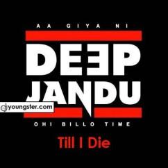 Till I Die song download by Deep Jandu