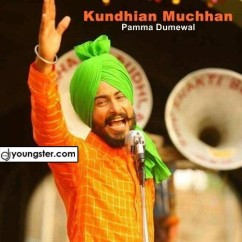 Kundhian Muchhan song download by Pamma Dumewal