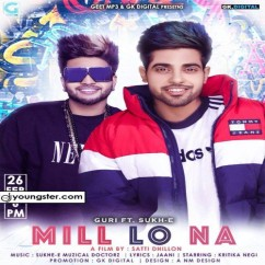 Mill Lo Na song download by Guri