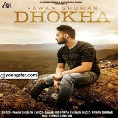 Dhokha song download by Pawan Ghuman